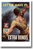 Let em have it! - Buy Extra Bonds - Vintage WW2 Poster