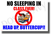 No Sleeping in Class Ever - NEW Classroom Motivational Poster