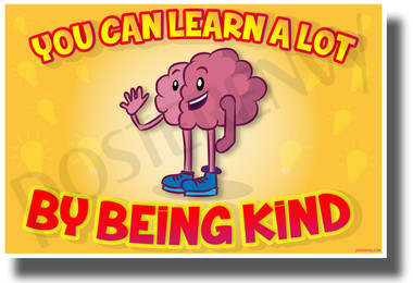 You Can Learn A Lot By Being Kind - NEW Classroom Motivational POSTER