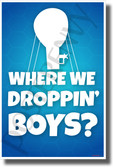 Where We Droppin' Boys? - NEW Video Game Novelty POSTER (hu488)