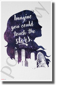Imagine You Could Touch the Stars - NEW Classroom Motivational POSTER