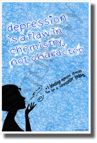 Depression is a Flaw in Chemistry, Not Character - NEW Psychology Mental Health Classroom Poster