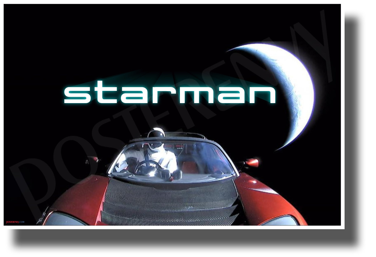 Starman - SpaceX Elon Musk - NEW Space Exploration Science POSTER