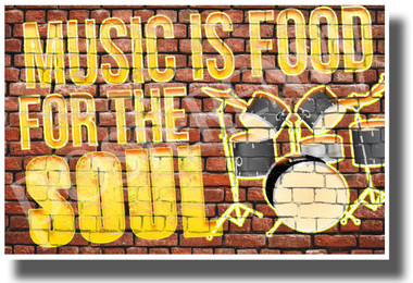 Music is Food for the Soul - Drums - NEW Motivational Music Classroom Poster