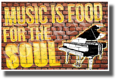 Music is Food for the Soul - Piano - NEW Motivational Music Classroom Poster