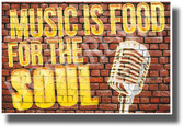 Music is Food for the Soul - Microphone - NEW Motivational Music Classroom Poster