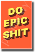Do Epic Shit - NEW Funny Novelty POSTER