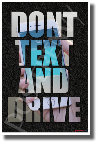 Don't Text and Drive - NEW Health and Safety POSTER