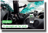 Be Patient, or You Might Not Be At All - NEW Health and Driving Safety POSTER