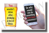Why Would You Do Something Even More Dangerous - NEW Health and Driving Safety POSTER