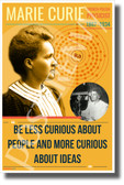 Marie Curie - Be Less Curious about People and More Curious About Ideas - NEW Famous Women Poster