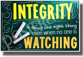 Integrity - Doing the Right Thing Even When No One is Watching - New Motivational POSTER (cm1346)