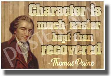 Thomas Paine - Character is Much Easier Kept than Recovered - NEW Classroom Poster