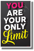 You are Your Only Limit - New Motivational Classroom POSTER