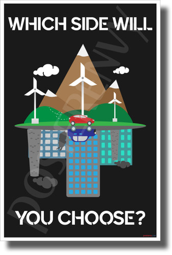 Which Side Will You Choose - New Environmental Awareness POSTER