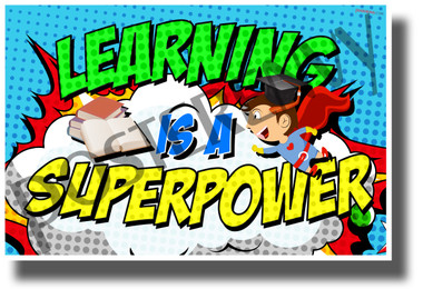 Learning is a Super Power - New Motivational Classroom POSTER