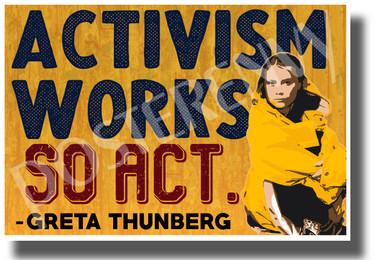 Activism Works, So Act - Greta Thunberg - New Environmental Activism POSTER