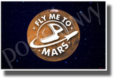 Fly Me to Mars - NEW Humor Novelty Vintage Style POSTER (hu521)