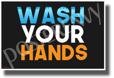 WASH YOUR HANDS - NEW Health Public Safety Prevention POSTER