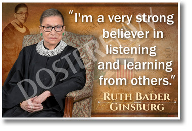 I'm a Very Strong Believer in Listening and Learning From Others - Ruth Bader Ginsburg - NEW Classroom Poster
