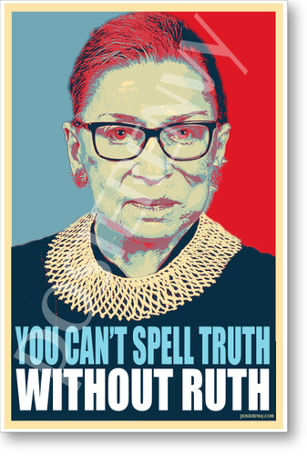 You Can't Spell Truth Without Ruth - Ruth Bader Ginsburg - NEW Classroom Famous Person Poster