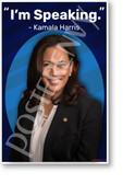 I'm Speaking - Vice President Kamala Harris - NEW USA POSTER