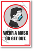 Wear a Mask or Get Out - New Public Safety POSTER