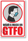 Wear a Mask or GTFO - New Public Safety POSTER