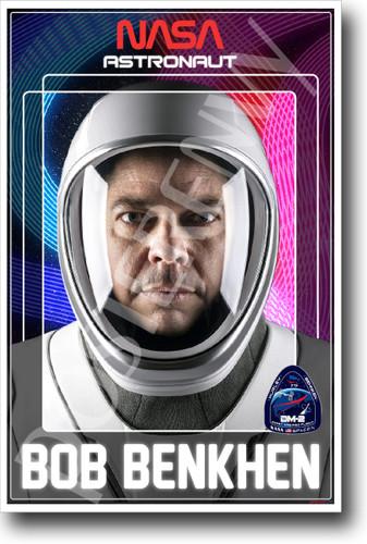 SpaceX Astronaut Bob Benkhen - NEW NASA SPACEX Astronaut Poster