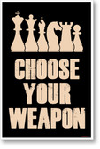 Choose Your Weapon Light Version - NEW chess POSTER