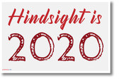 Hindsight is 2020 - NEW classroom motivational POSTER