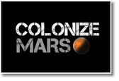 Colonize Mars - NEW humor POSTER