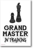 Grand Master In Training Light - NEW chess POSTER