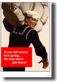 If You Tell Where He's Going...He May Never Get There! - Vintage WW2 Reproduction Poster