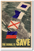 The Signal Is Save - Vintage WW2 Reproduction Poster