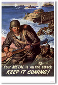 The Metal is on the Attack - Keep It Coming! - Vintage WW2 Reproduction Poster