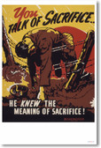 You Talk of Sacrifice... - Vintage WW2 Reproduction Poster
