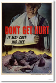 Don't Get Hurt - It May Cost His Life - Vintage WW2 Reproduction Poster