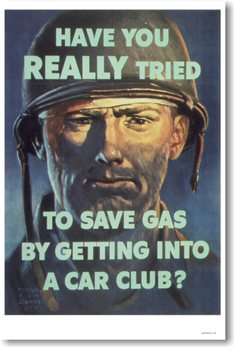 Have You Really Tried to Save Gas By Getting Into a Car Club - Vintage Reproduction WW2 Soldier Poster