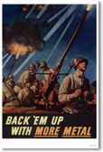 Back 'em Up with More Metal - NEW Vintage WW2 Poster