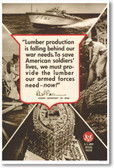 Lumber Production is Falling Behind Our War Needs - NEW Vintage WW2 Reprint Poster