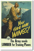 You Give Him Wings - The Army Needs Lumber for Training Planes - NEW Vintage WW2 Poster