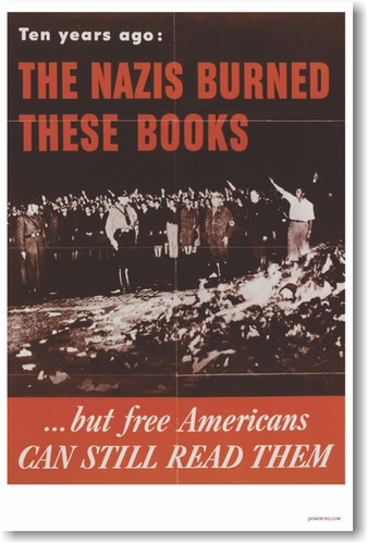 The Nazis Burned These Books …but Free Americans Can Still Read Them - NEW Vintage WW2 Poster (vi032)