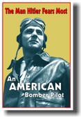 The Man Hitler Fears Most - An American Bomber Pilot