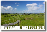 New Zealand - Take Your Mum - NEW World Travel Poster