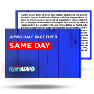 Half Page JUMBO Flyer SAME DAY 8.5x5.5, 8x6, 4.25x11