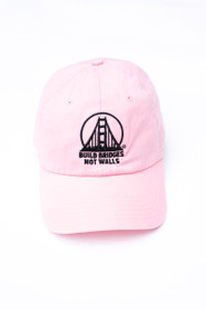 Pink Build Bridges Not Walls Hat