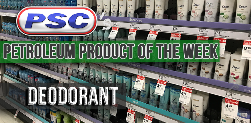 Petroleum Product of the Week: Deodorant - Petroleum Service