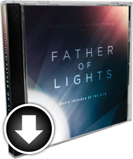 Father of Lights: Music Inspired by The Film Digital Download