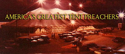 Famous Preachers America's Greatest Tent Preachers
